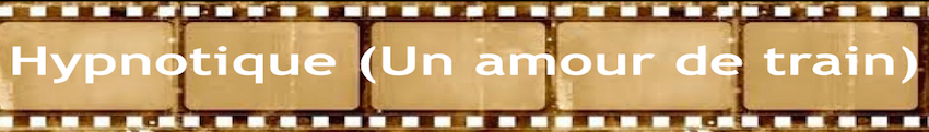 Hypnotique (un amour de train) banner